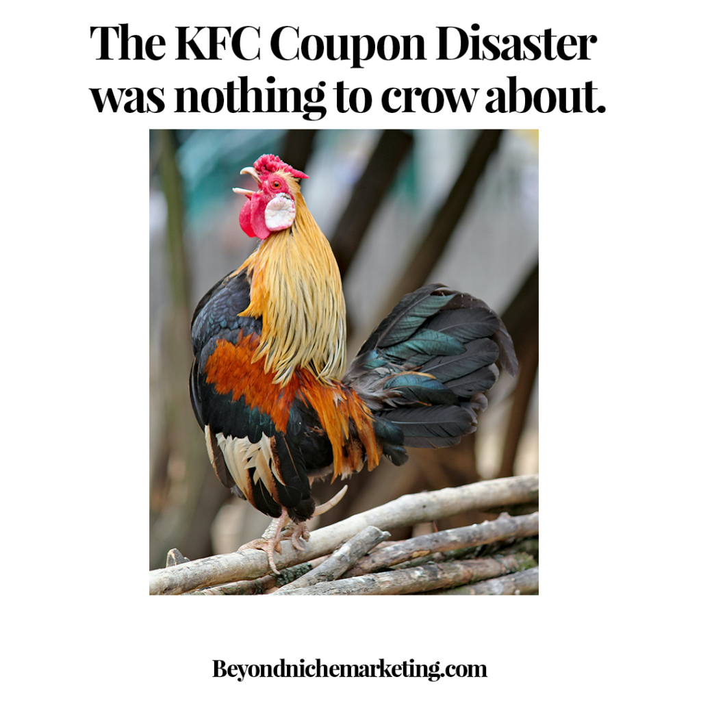 The KFC coupon disaster was nothing to crow about