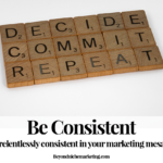 Be consistent in your marketing message