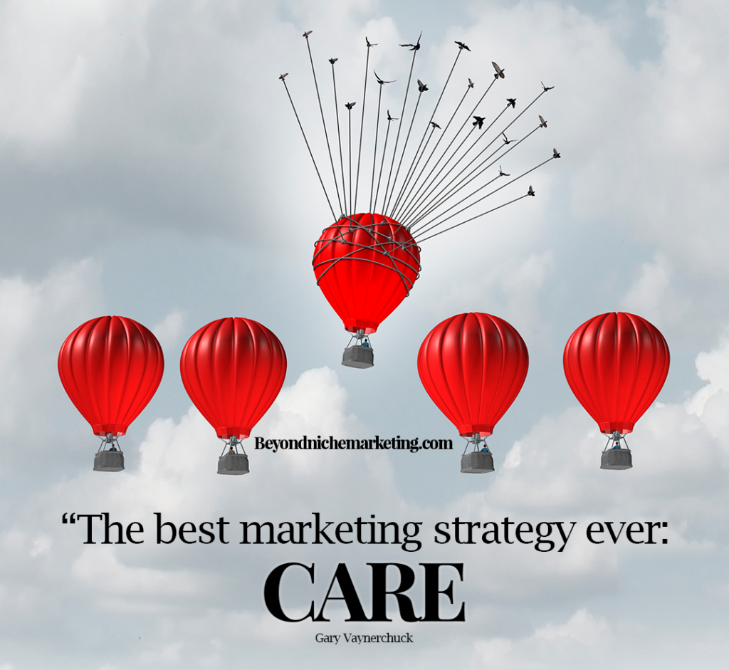 """""""The best small business marketing strategy is to care"""